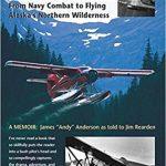 Arctic Bush Pilot – Andy Anderson